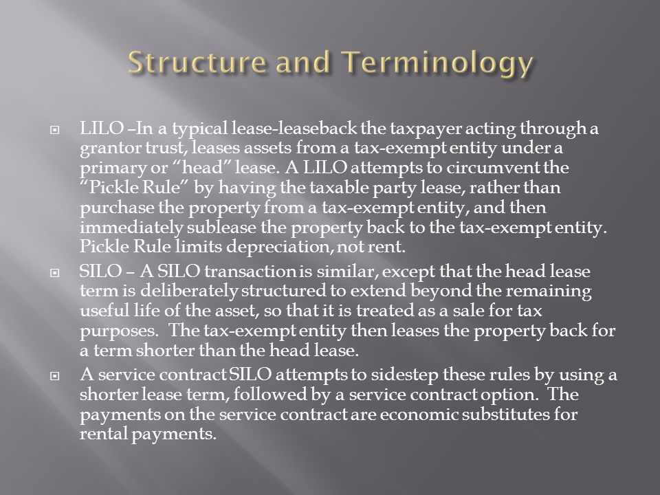 """ LILO –In a typical lease-leaseback the taxpayer acting through a grantor trust, leases assets from a tax-exempt entity under a primary or """"head"""" lea"""