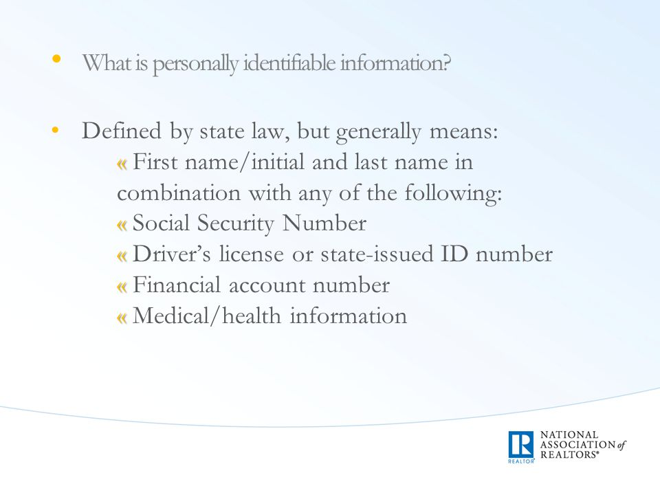 «« Social Security Numbers Sales contracts Credit/background checks on renters W9s (collected by listing brokers from individuals receiving more than $600 cooperating commission) «« Driver's license or state-issued ID numbers Clients' driver's licenses (collected as safety precaution) Rental applications; credit/background checks