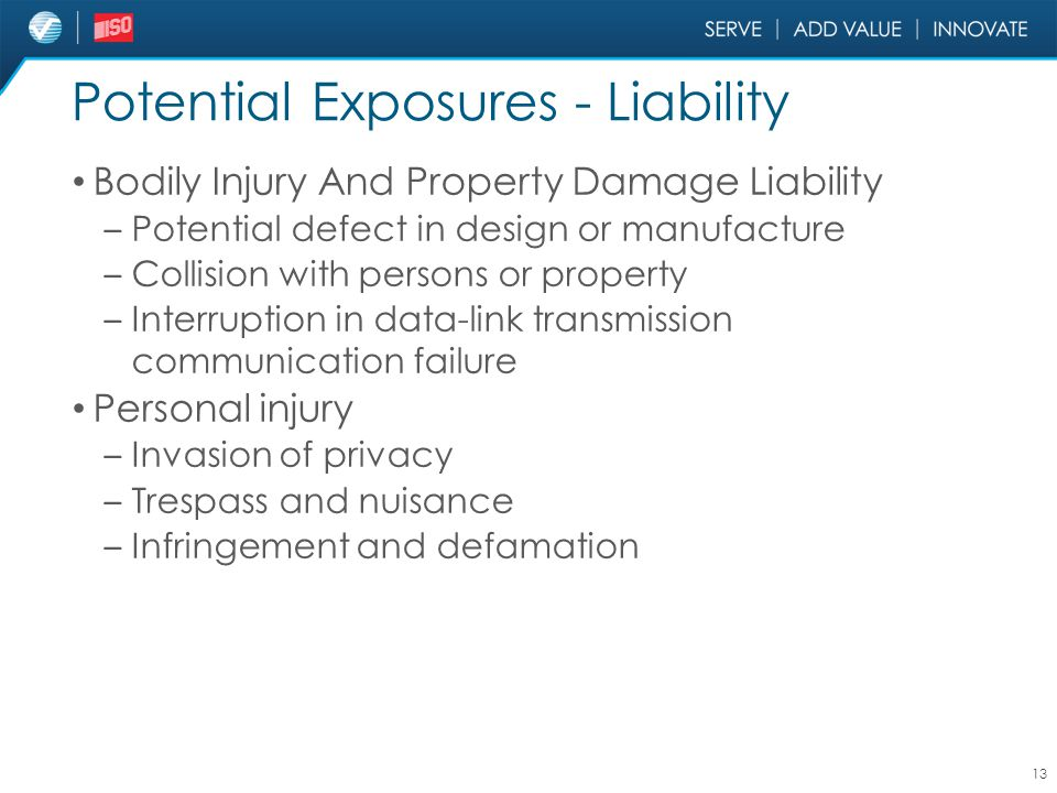Potential Exposures - Liability Bodily Injury And Property Damage Liability – Potential defect in design or manufacture – Collision with persons or pr