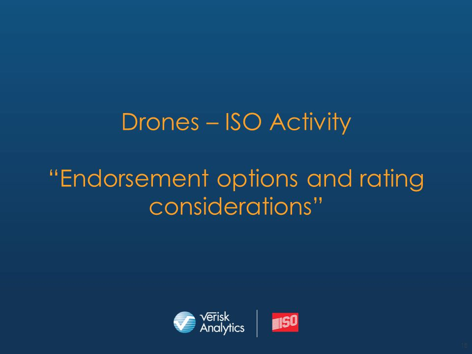 "Drones – ISO Activity ""Endorsement options and rating considerations"" 18"