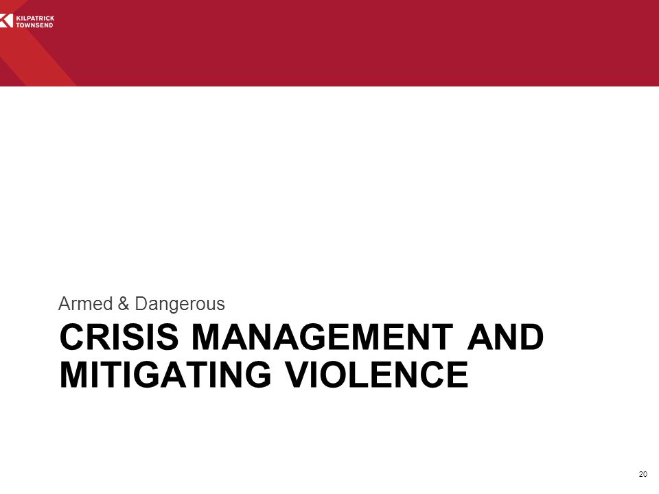 CRISIS MANAGEMENT AND MITIGATING VIOLENCE Armed & Dangerous 20