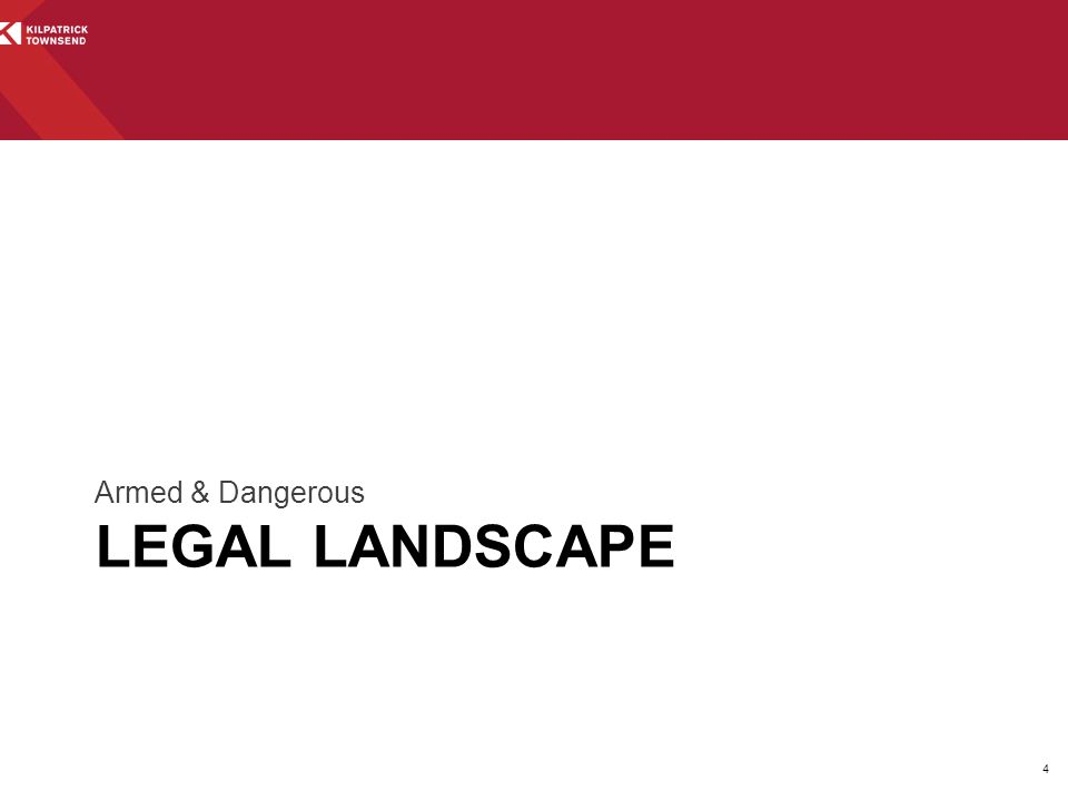 LEGAL LANDSCAPE Armed & Dangerous 4