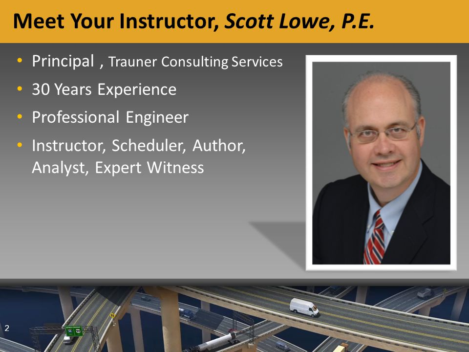 2 Meet Your Instructor, Scott Lowe, P.E.