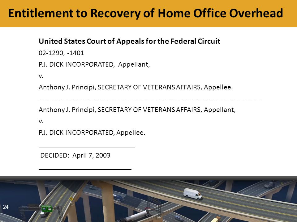 24 Entitlement to Recovery of Home Office Overhead United States Court of Appeals for the Federal Circuit 02-1290, -1401 P.J.