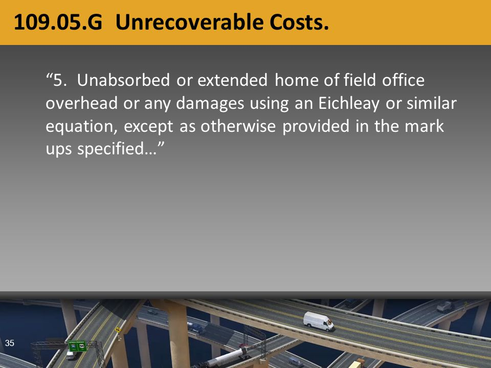 35 109.05.G Unrecoverable Costs. 5.