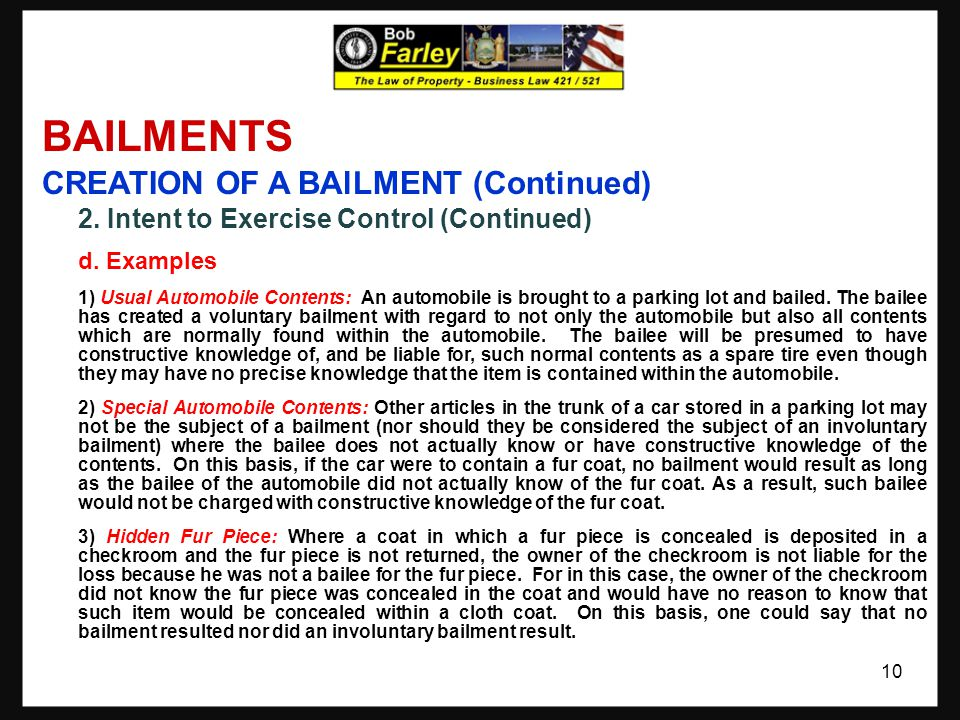 BAILMENTS CREATION OF A BAlLMENT (Continued) 2. Intent to Exercise Control (Continued) d.