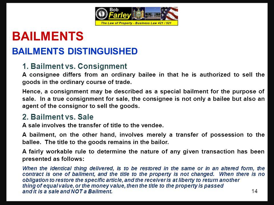BAILMENTS BAILMENTS DISTINGUISHED 1. Bailment vs.