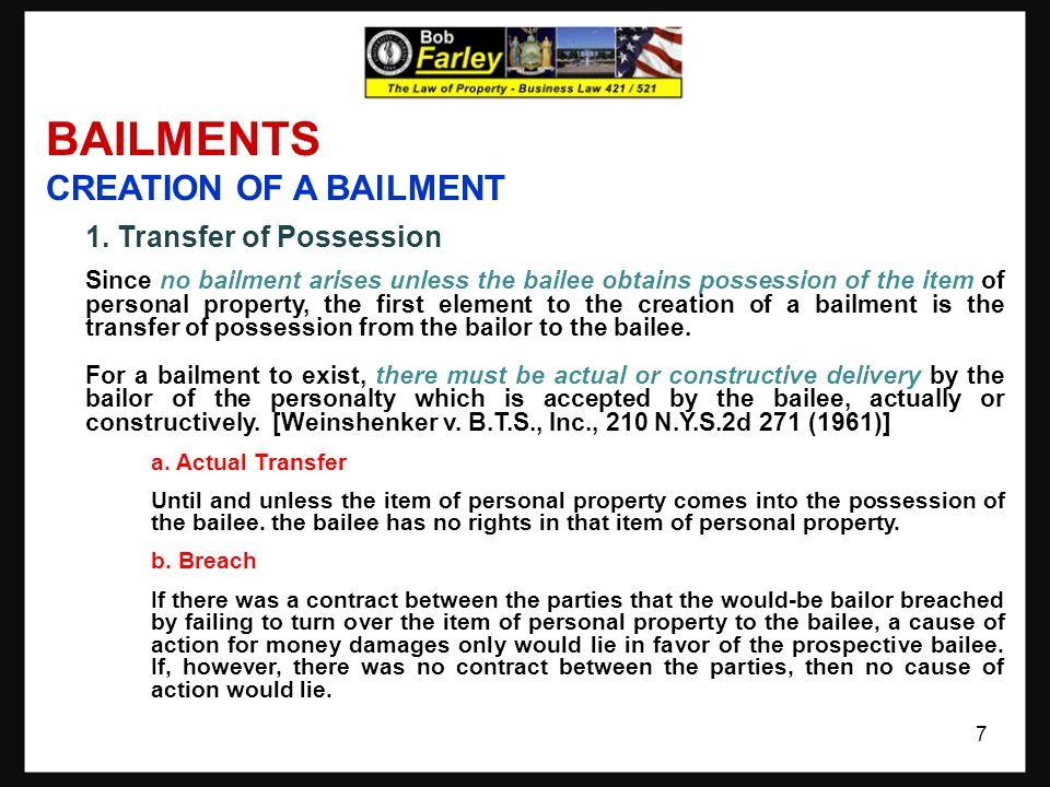 BAILMENTS CREATION OF A BAlLMENT (Continued) 2.