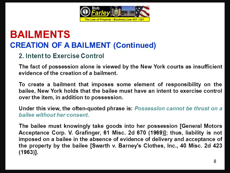 BAILMENTS CREATION OF A BAlLMENT (Continued) 2.Intent to Exercise Control (Continued) a.