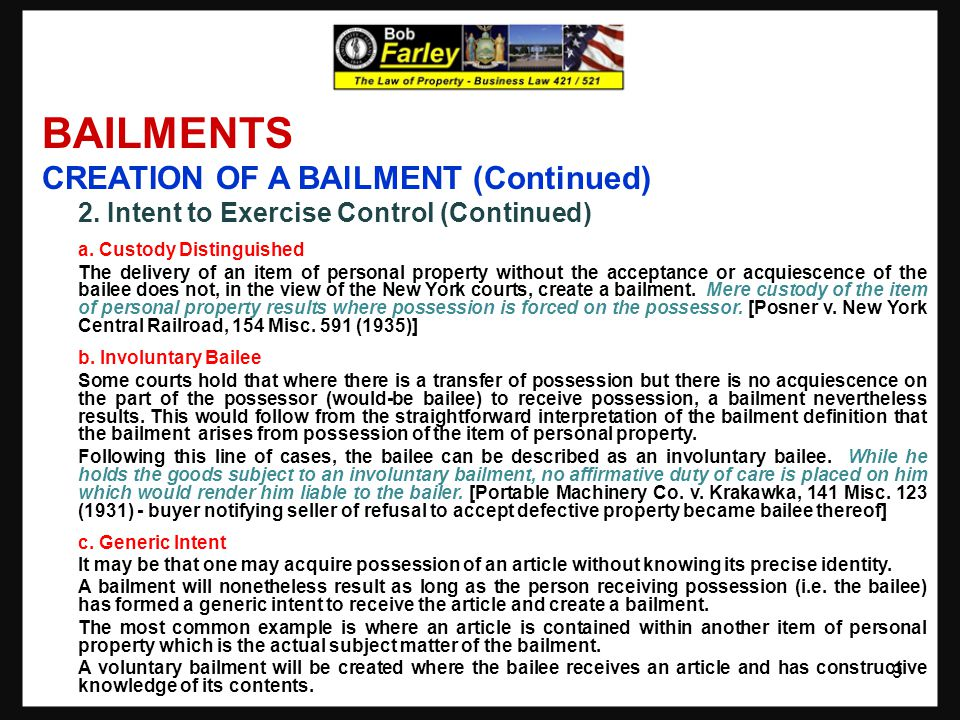 BAILMENTS CREATION OF A BAlLMENT (Continued) 2.Intent to Exercise Control (Continued) d.