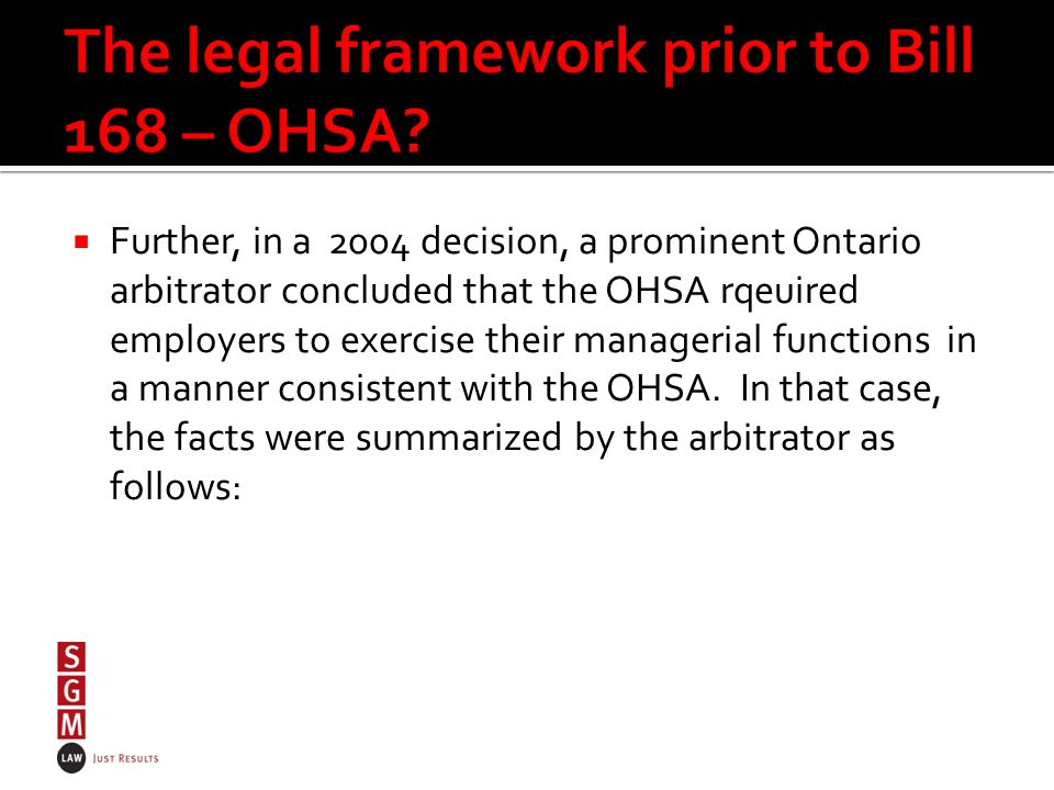  Further, in a 2004 decision, a prominent Ontario arbitrator concluded that the OHSA rqeuired employers to exercise their managerial functions in a manner consistent with the OHSA.