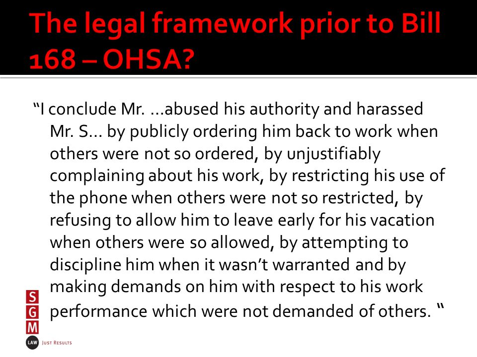 I conclude Mr. …abused his authority and harassed Mr.