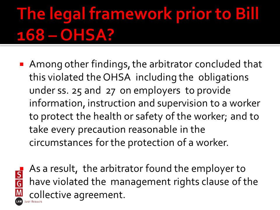  Among other findings, the arbitrator concluded that this violated the OHSA including the obligations under ss.