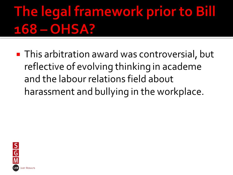  This arbitration award was controversial, but reflective of evolving thinking in academe and the labour relations field about harassment and bullying in the workplace.