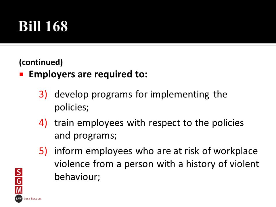 (continued)  Employers are required to: 3)develop programs for implementing the policies; 4)train employees with respect to the policies and programs