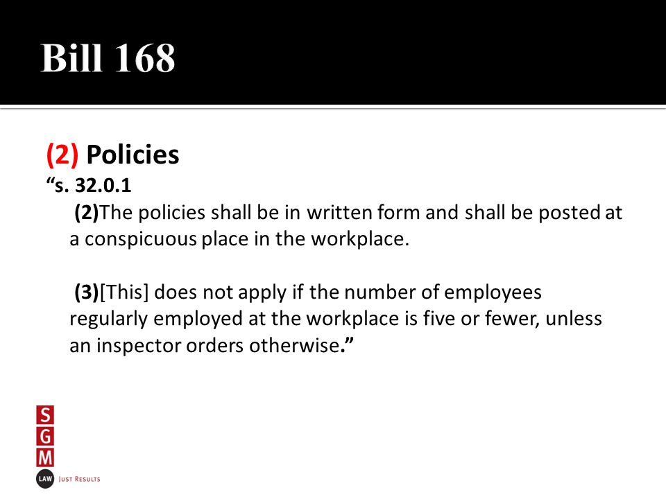 """(2) Policies """"s. 32.0.1 (2)The policies shall be in written form and shall be posted at a conspicuous place in the workplace. (3)[This] does not apply"""