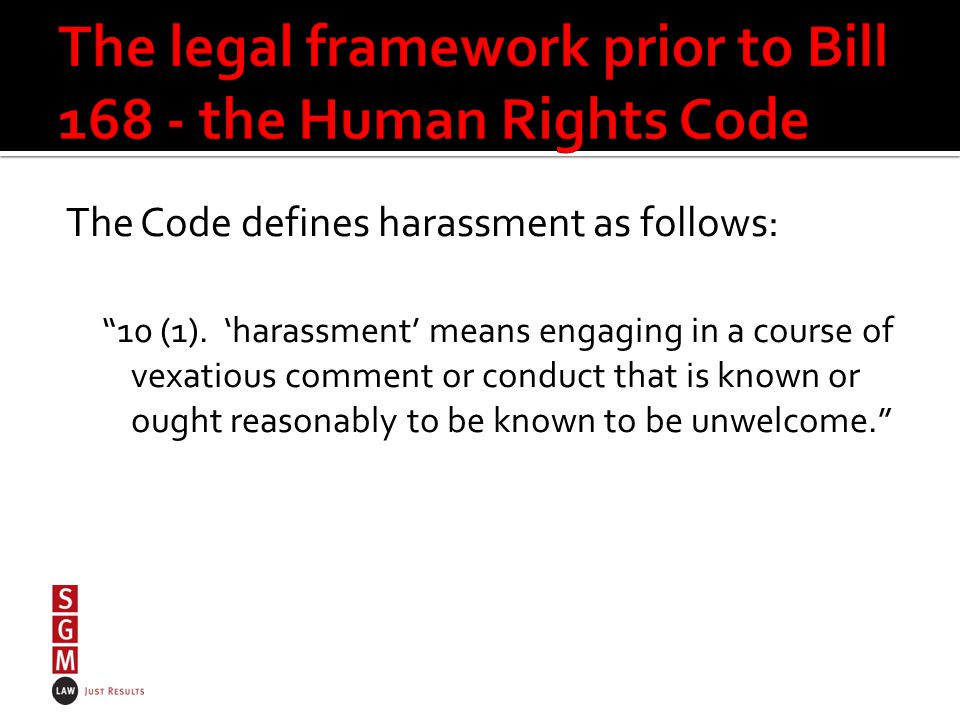 The Code defines harassment as follows: 10 (1).