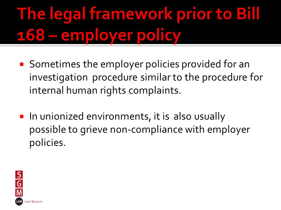  Sometimes the employer policies provided for an investigation procedure similar to the procedure for internal human rights complaints.