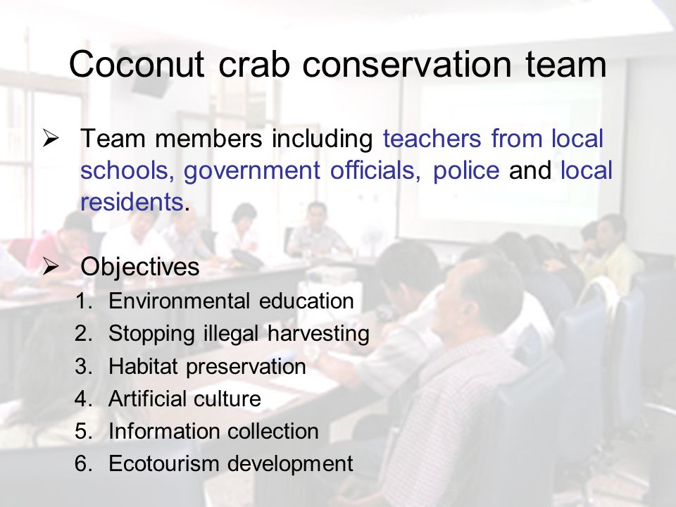 Coconut crab conservation team  Team members including teachers from local schools, government officials, police and local residents.