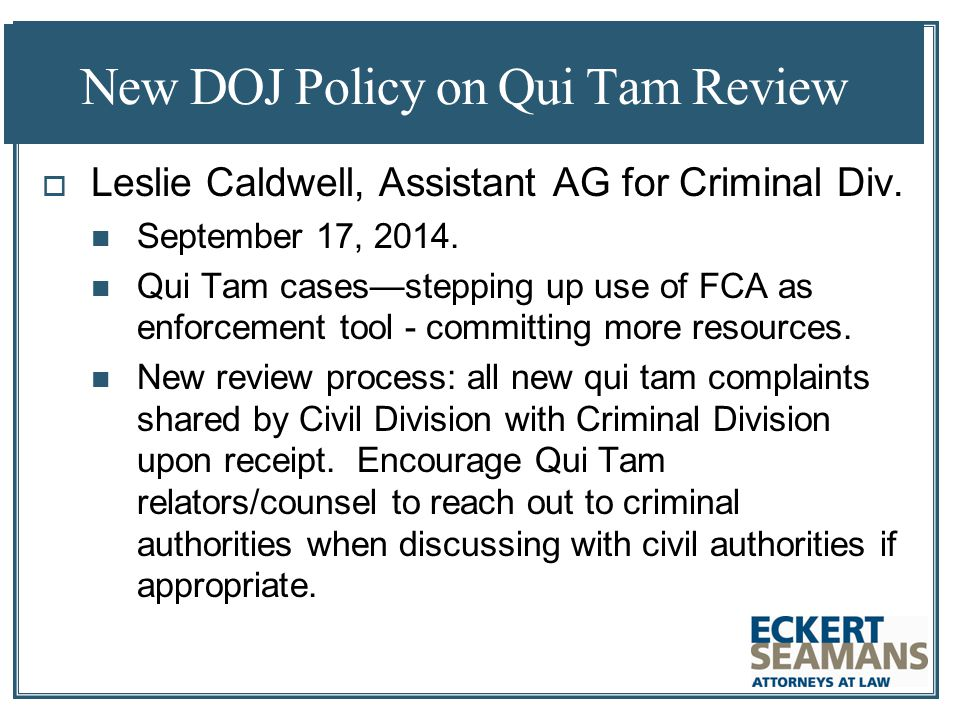 New DOJ Policy on Qui Tam Review  Leslie Caldwell, Assistant AG for Criminal Div.