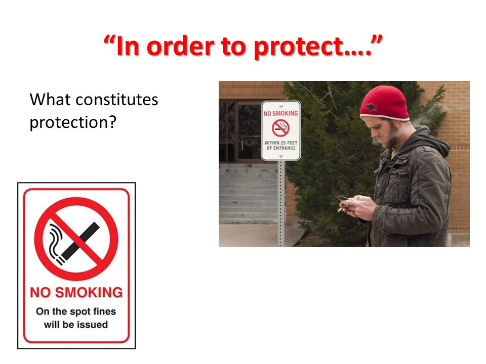 In order to protect…. What constitutes protection