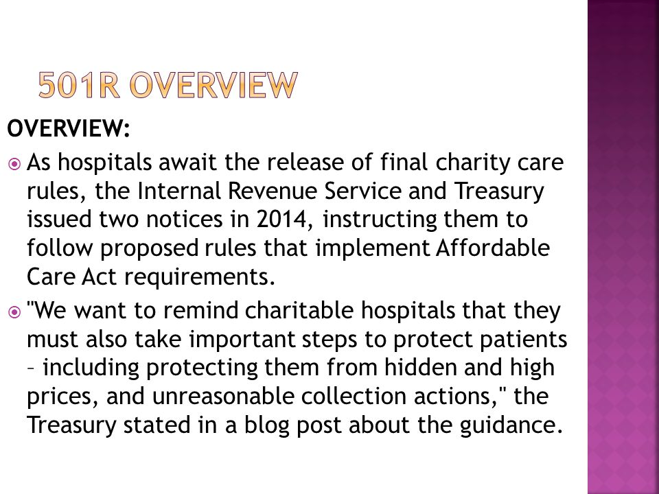 OVERVIEW:  As hospitals await the release of final charity care rules, the Internal Revenue Service and Treasury issued two notices in 2014, instructing them to follow proposed rules that implement Affordable Care Act requirements.