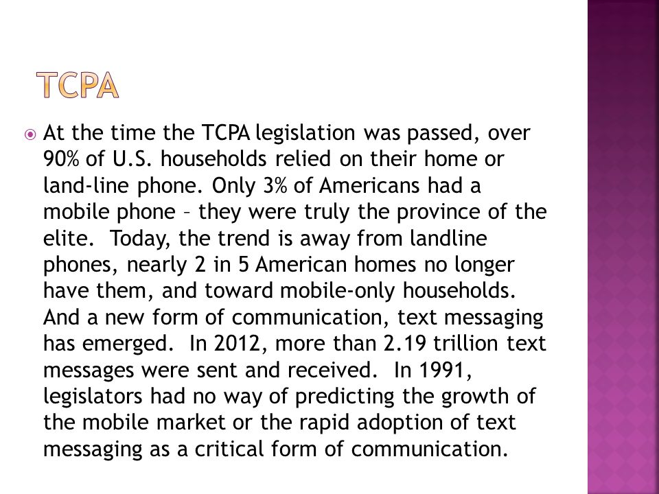  At the time the TCPA legislation was passed, over 90% of U.S.