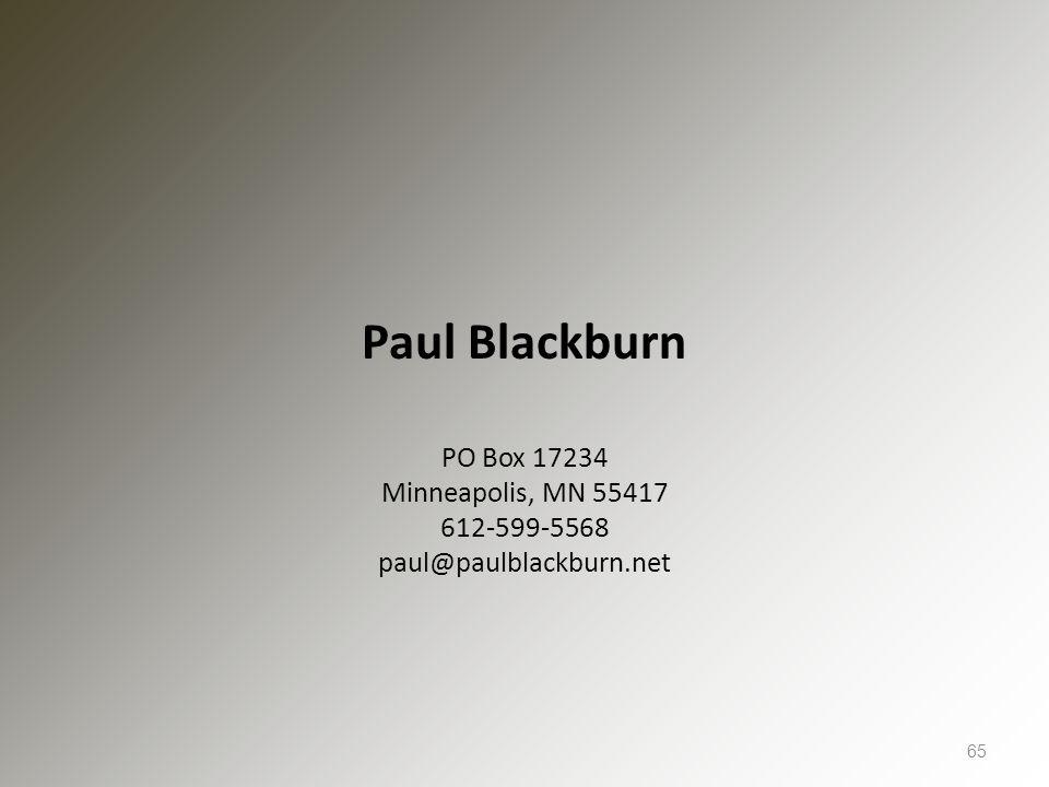 Paul Blackburn PO Box 17234 Minneapolis, MN 55417 612-599-5568 paul@paulblackburn.net 65