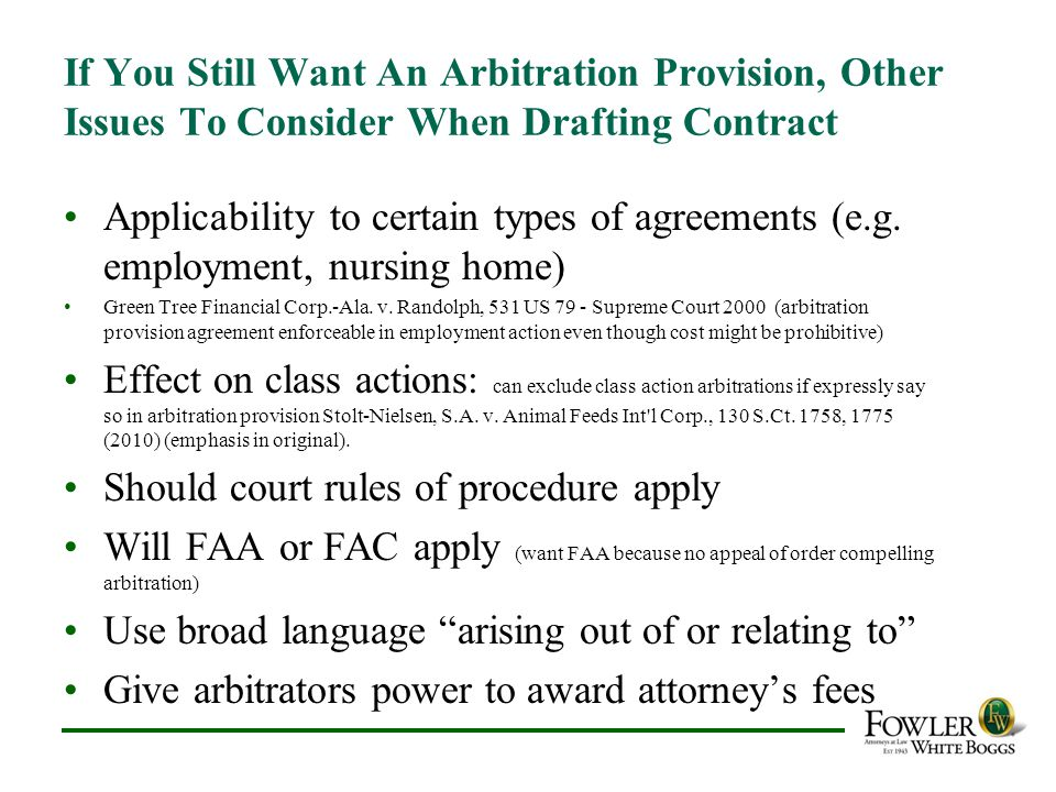 If You Still Want An Arbitration Provision, Other Issues To Consider When Drafting Contract Applicability to certain types of agreements (e.g. employm
