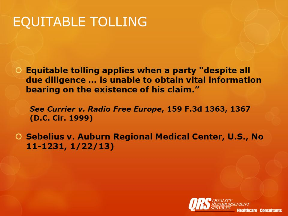 EQUITABLE TOLLING  Equitable tolling applies when a party despite all due diligence … is unable to obtain vital information bearing on the existence of his claim. See Currier v.