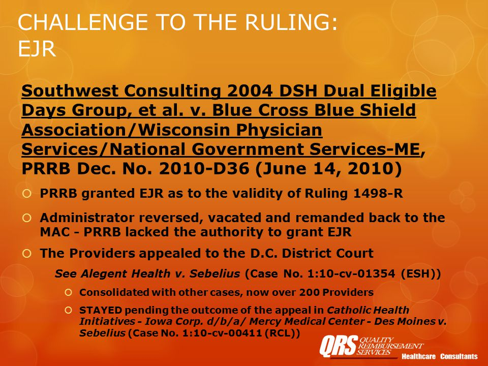 CHALLENGE TO THE RULING: EJR Southwest Consulting 2004 DSH Dual Eligible Days Group, et al.