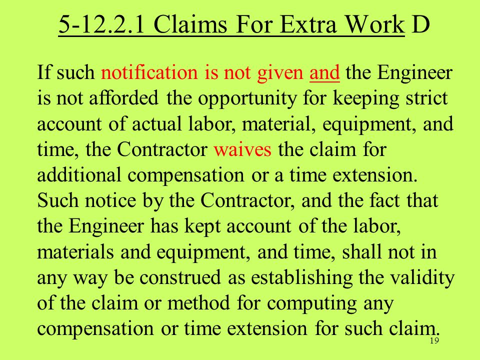 5-12.2.1 Claims For Extra Work D If such notification is not given and the Engineer is not afforded the opportunity for keeping strict account of actu