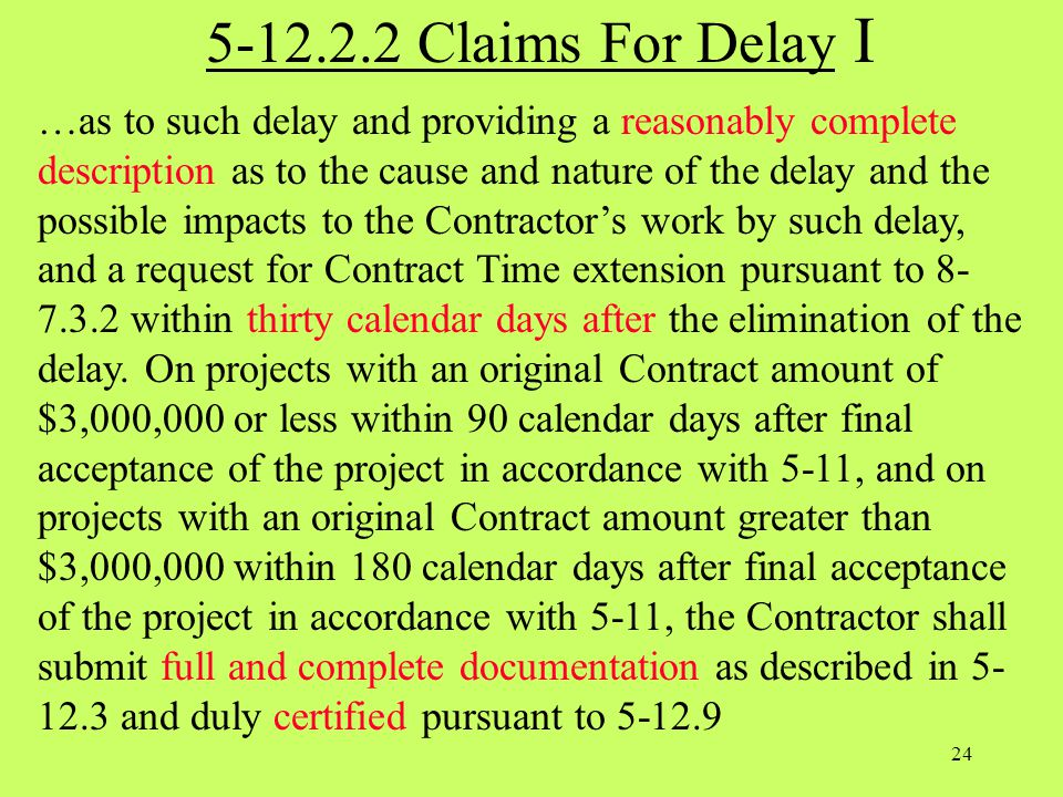 5-12.2.2 Claims For Delay I …as to such delay and providing a reasonably complete description as to the cause and nature of the delay and the possible