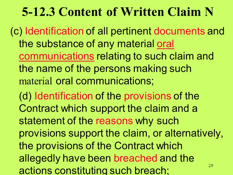 5-12.3 Content of Written Claim N (c) Identification of all pertinent documents and the substance of any material oral communications relating to such