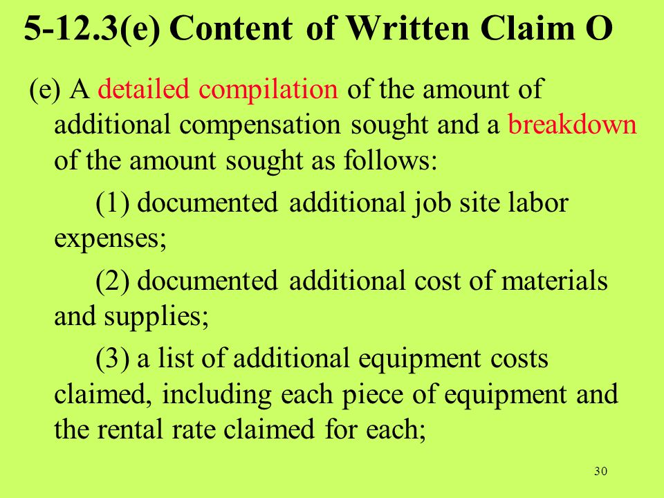 5-12.3(e) Content of Written Claim O (e) A detailed compilation of the amount of additional compensation sought and a breakdown of the amount sought a