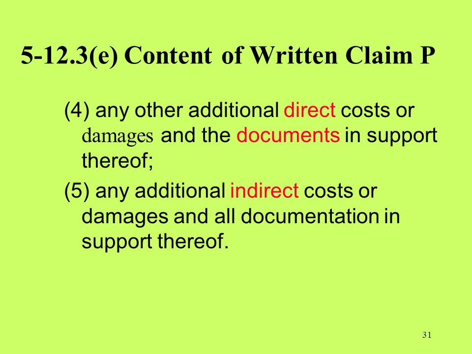 5-12.3(e) Content of Written Claim P (4) any other additional direct costs or damages and the documents in support thereof; (5) any additional indirec