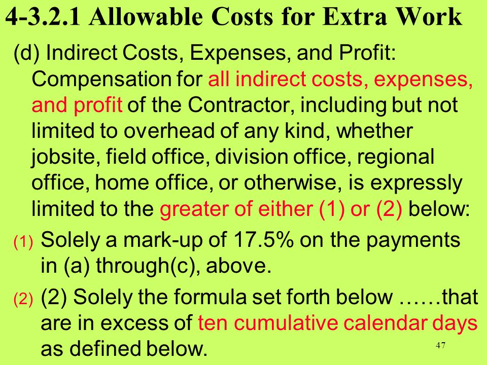 4-3.2.1 Allowable Costs for Extra Work (d) Indirect Costs, Expenses, and Profit: Compensation for all indirect costs, expenses, and profit of the Cont
