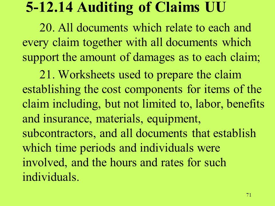 5-12.14 Auditing of Claims UU 20. All documents which relate to each and every claim together with all documents which support the amount of damages a