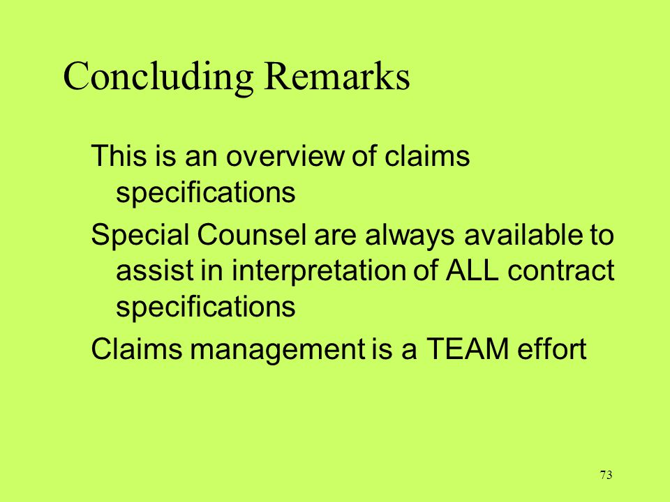 Concluding Remarks This is an overview of claims specifications Special Counsel are always available to assist in interpretation of ALL contract speci