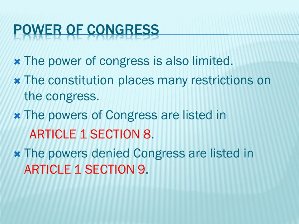  The power of congress is also limited.