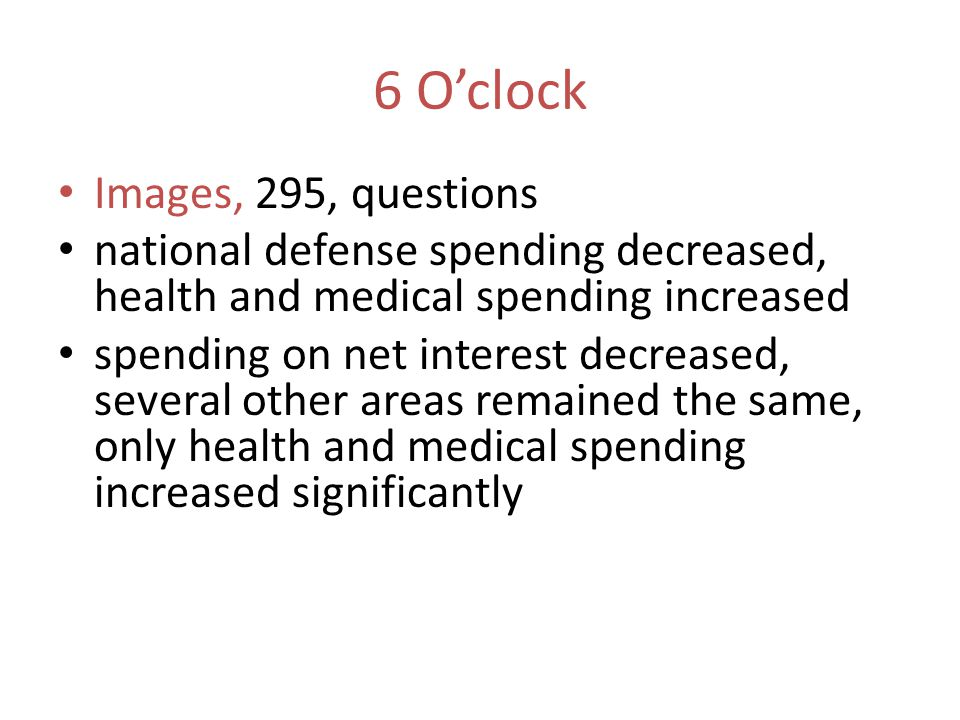 6 O'clock Images, 295, questions national defense spending decreased, health and medical spending increased spending on net interest decreased, severa