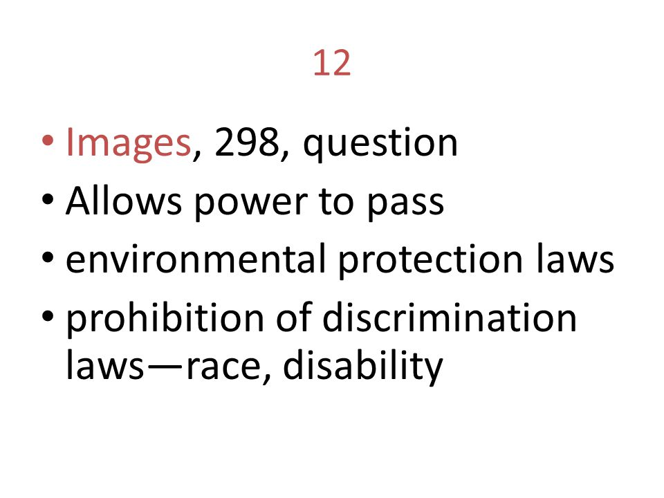 12 Images, 298, question Allows power to pass environmental protection laws prohibition of discrimination laws—race, disability