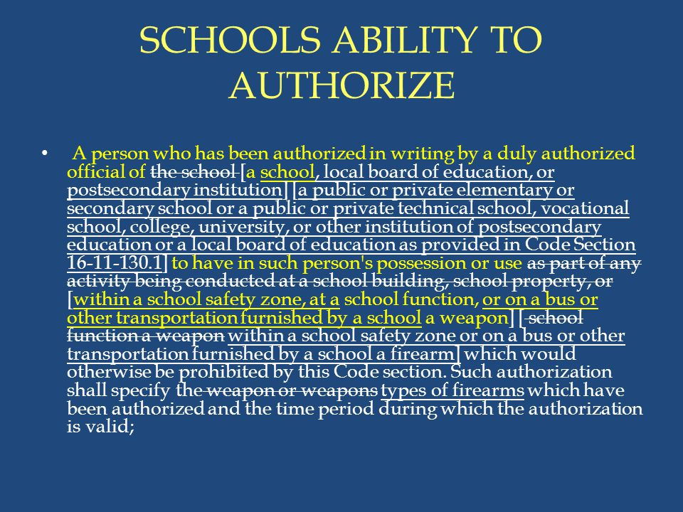 SCHOOLS ABILITY TO AUTHORIZE A person who has been authorized in writing by a duly authorized official of the school [a school, local board of educati