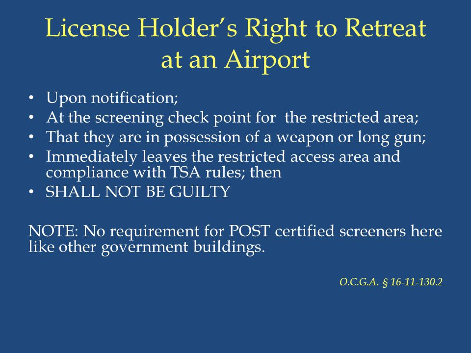 License Holder's Right to Retreat at an Airport Upon notification; At the screening check point for the restricted area; That they are in possession o