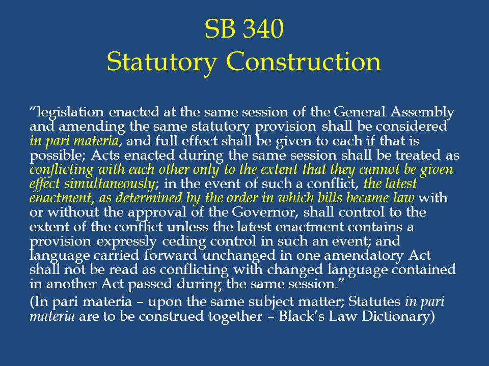 """SB 340 Statutory Construction """"legislation enacted at the same session of the General Assembly and amending the same statutory provision shall be cons"""