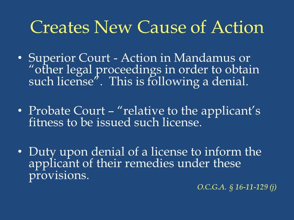 """Creates New Cause of Action Superior Court - Action in Mandamus or """"other legal proceedings in order to obtain such license"""". This is following a deni"""