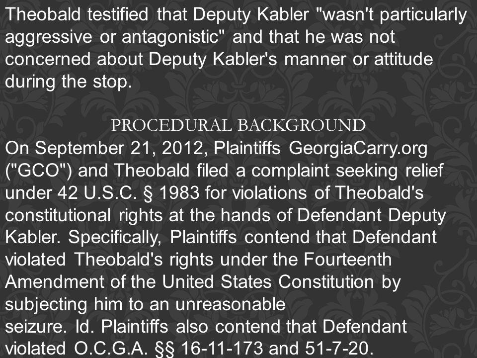 Theobald testified that Deputy Kabler