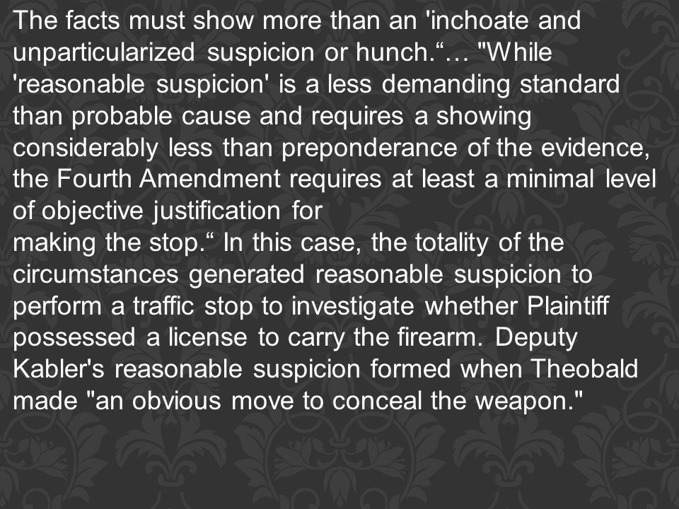 """The facts must show more than an 'inchoate and unparticularized suspicion or hunch.""""…"""
