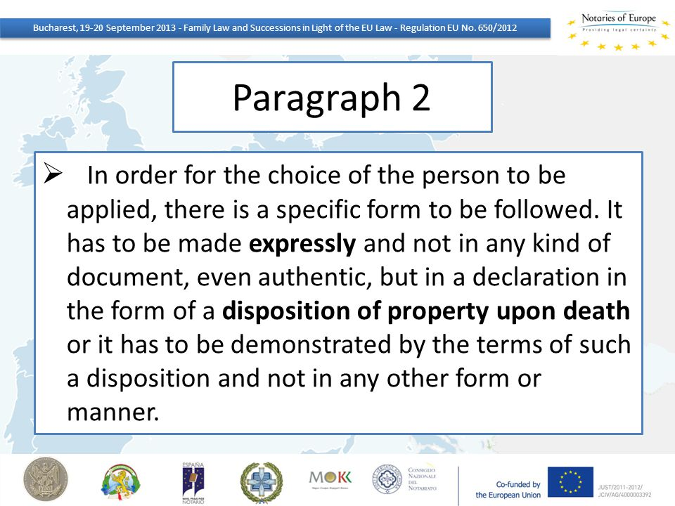Paragraph 2  In order for the choice of the person to be applied, there is a specific form to be followed. It has to be made expressly and not in any