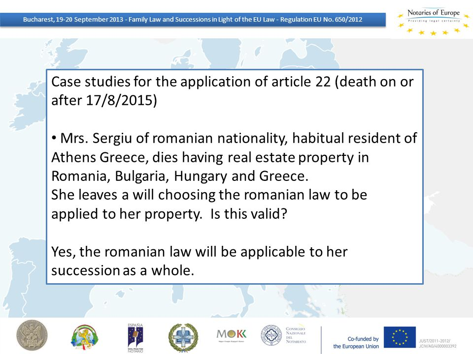 Case studies for the application of article 22 (death on or after 17/8/2015) Mrs. Sergiu of romanian nationality, habitual resident of Athens Greece,